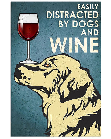 Easily Distracted By Dogs And Wine Gift For Golden Retriever Lovers Vertical Poster