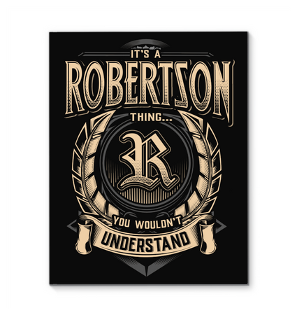 It's A Robertson Thing You Wouldn't Understand Framed Canvas