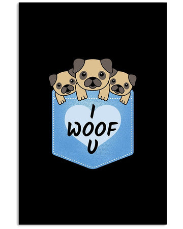 Funny Pug Woof You Great Gift Dog Lover Vertical Poster
