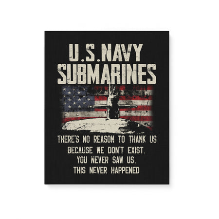 US Navy Submarines No Reason To Thanks US Veteran Gift Matte Canvas
