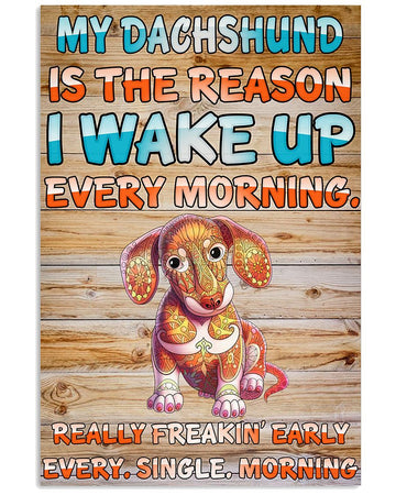 My Dachshund Is The Reason I Wake Up Every Morning Vertical Poster