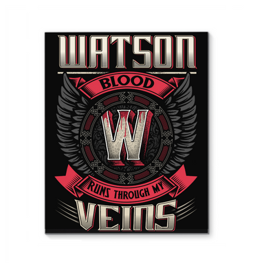 Watson Blood Runs Through Veins Black Quote Name T-Shirt Wrapped Canvas