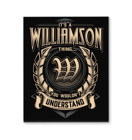 It's A Williamson Thing You Wouldn't Understand Wrapped Canvas
