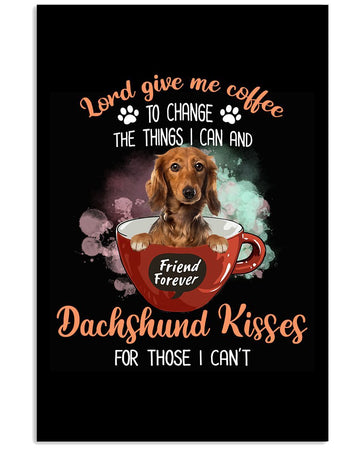 Lord Give Me Coffee Dachshund Kisses Unique Custom Design Vertical Poster