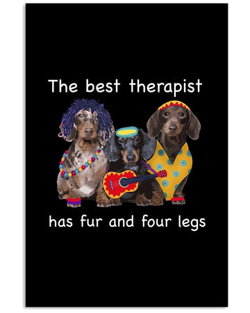 The Best Therapist Has Fur And Four Legs Gift For Dachshund Lovers Vertical Poster