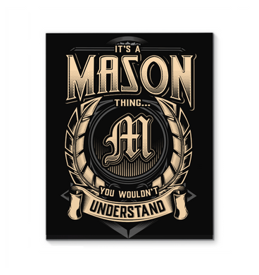 It's A Mason Thing You Wouldn't Understand Wrapped Canvas