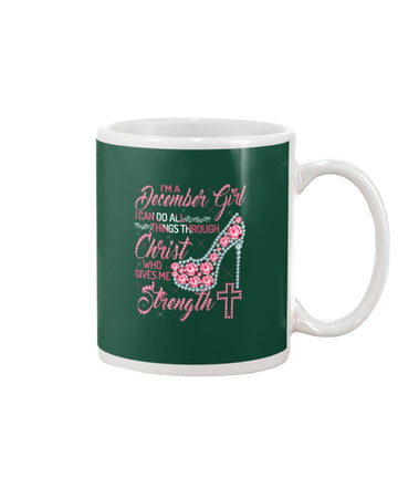I Can Do All Things Through Christ Who Gave Me Strength Giving December Girl Mug