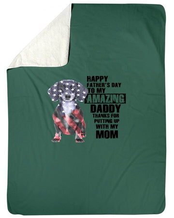 Happy Father's Day To Amazing Daddy Best Gift For Dad Who Loves Dachshund Sherpa Blanket