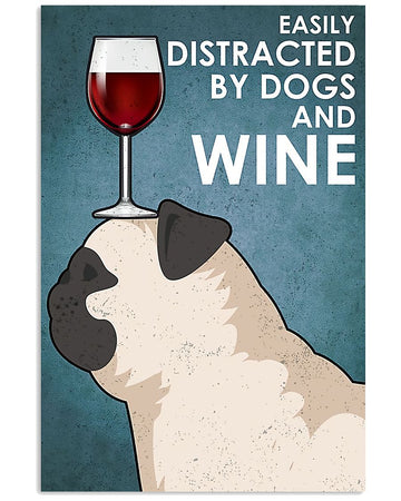 Easily Distracted By Dogs And Wine Gift For Pug Lovers Vertical Poster