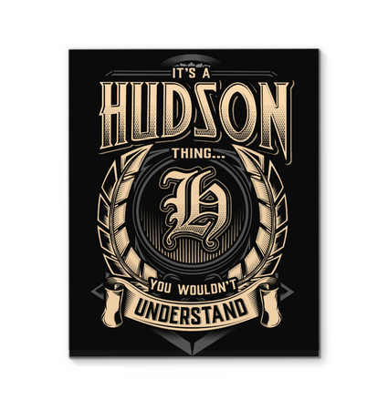 It's A Hudson Thing You Wouldn't Understand Wrapped Canvas