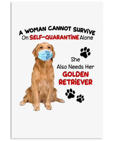 A Woman Cannot Survive On Self-Quarantine Alone She Also Needs Her Golden Retriever Vertical Poster