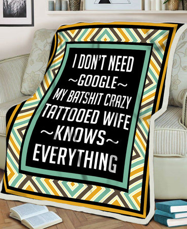 Don't Need Google Batshit Crazy Tattooed Wife Knows Everything Wife Valentine Gift Fleece Blanket