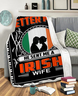 Asked God Make Me A Better Man He Sent Me A Irish Wife Love Special Valentine Gift Fleece Blanket