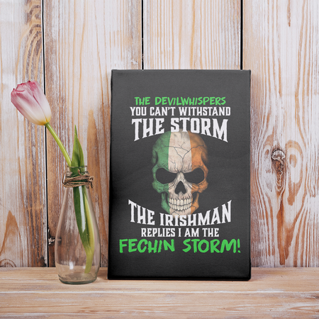 The Devil Whispers You Can't Withstand The Storm Irishman St Patrick's Day Gifts Matte Canvas