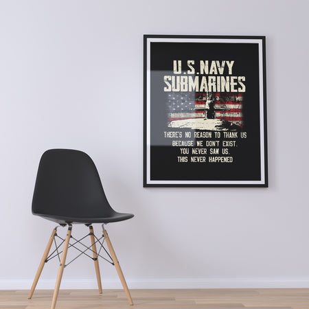 US Navy Submarines No Reason To Thanks US Veteran Gift Poster