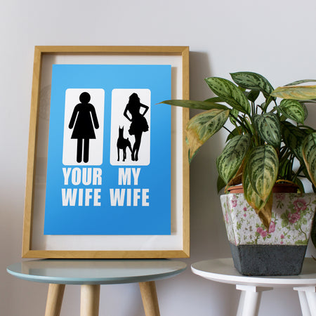 Your Wife My Wife Doberman Dog Lovers Funny Valentine Gift For Wife Husband Poster