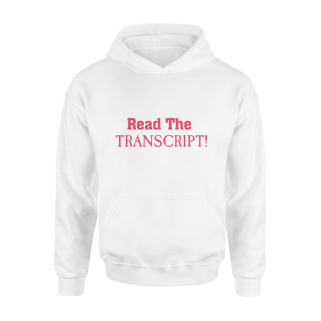 Trump Read the Transcript Trending Funny T-shirt Hoodie