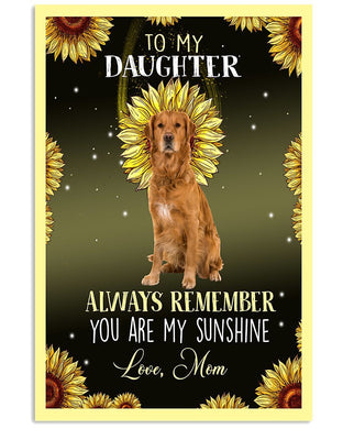 Always Remember You Are My Sunshine Golden Retriever Flower Design Gifts For Dog Lovers Vertical Poster