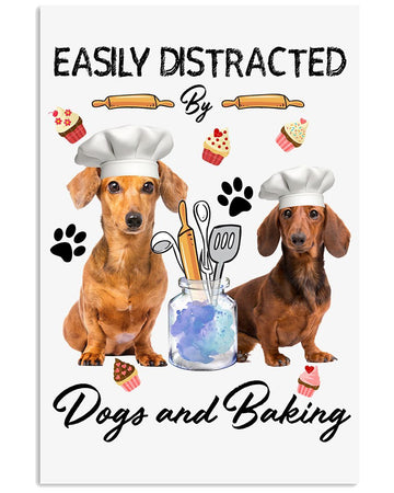 Dachshunds Easily Distracted By Dogs And Baking Custom Design Gifts For Dog Lovers Vertical Poster