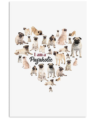 I Am A Pugaholic With Big Heart Gift For Pug Lovers Vertical Poster