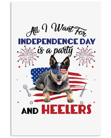 All I Want For Independence Day Is A Party And Heelers Trending Vertical Poster