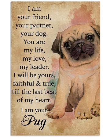 I Am Your Friend Pug Gift For Dog Lovers Vertical Poster