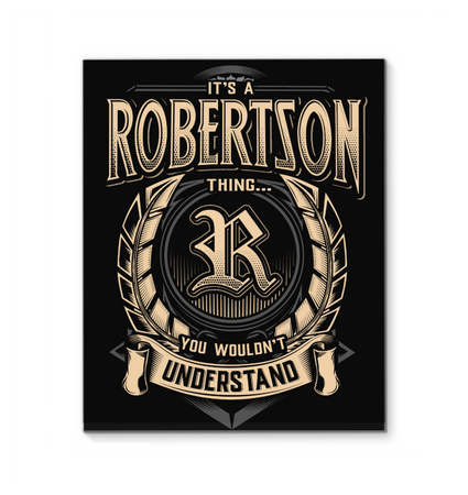 It's A Robertson Thing You Wouldn't Understand Wrapped Canvas