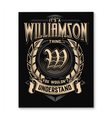 It's A Williamson Thing You Wouldn't Understand Framed Canvas