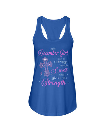 I'm December Girl I Can Do All Things Through Christ Who Gives Me Strength Ladies Flowy Tank