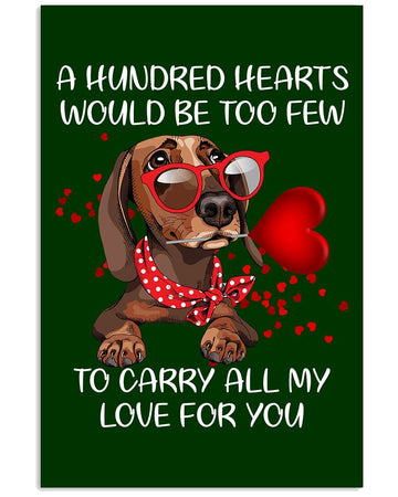Dachshund Dog A Hundred Hearts Would Be Too Few To Carry All My Love For You Vertical Poster