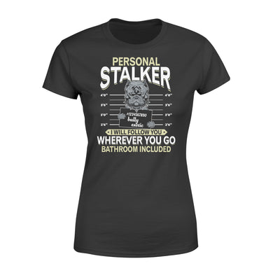 Bully Exotic Personal Stalker - Women's T-shirt