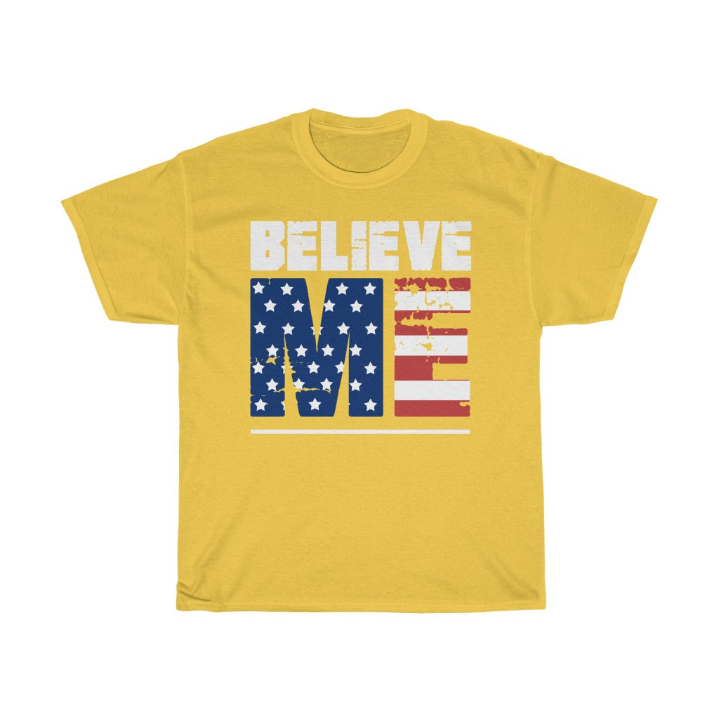 Believe Me Unisex Heavy Cotton Tee-0016
