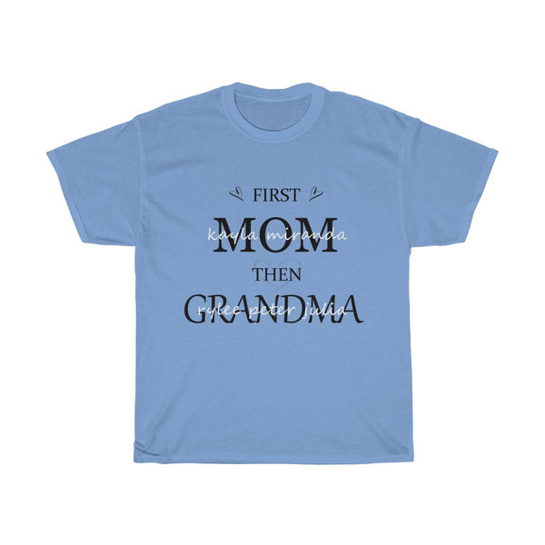 First Mom Then Grandma Unisex Heavy Cotton Tee-0003