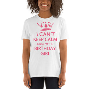 I CAN'T Keep Calm Birthday Girl - 0072