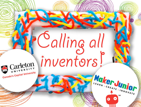 Calling all inventors! Carleton University and Maker Junior