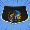 I Know I Fish Like A Girl - Women Shorts