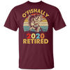 Funny Retirement Fishing Gifts Men O'fishally Retired 2020 T-Shirt
