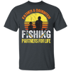 Fisherman Dad and Daughter Fishing Partners For Life T-Shirt