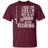 In My Head I Am Fishing - Plus Sizes Fishing T-Shirt