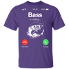 Bass Is Calling - Fishing T-Shirt