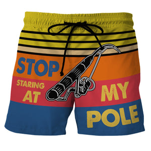 Stop Staring At My Pole - Custom Swim Trunks
