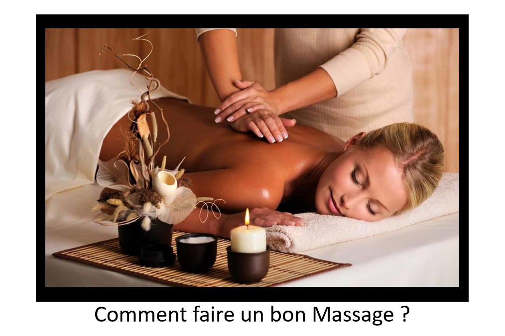 Comment faire un bon Massage ?
