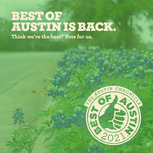 WE ARE A 'BEST OF AUSTIN' (AUSTIN CHRONICLE) FINALIST! VOTE NOW!