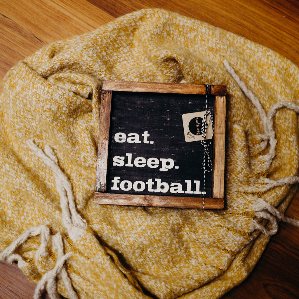 Eat. Sleep. Football Sign