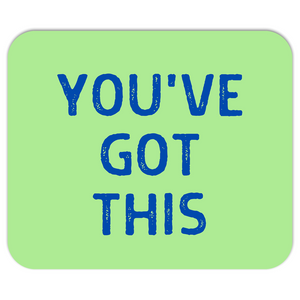 You've Got This Mousepad