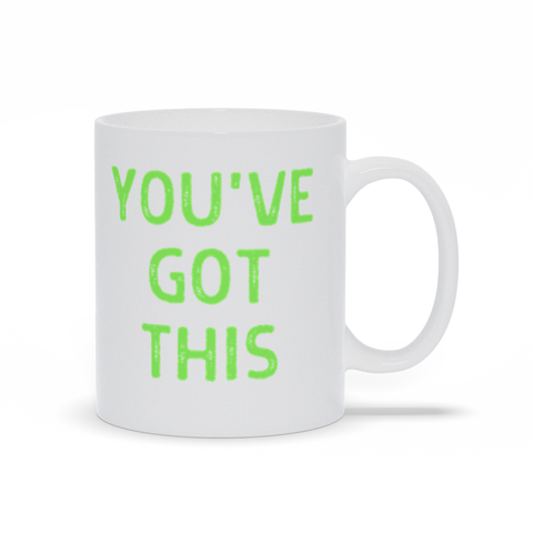 """You've Got This"" Green Mug"