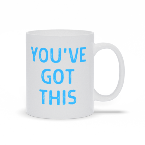 """You've Got This"" Blue Mug"