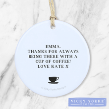 Load image into Gallery viewer, Personalised-ornament-coffee-quote