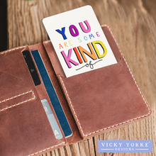 Load image into Gallery viewer, 'Pocket Keepsakes' - 'You Are Some Kind Of Wonderful'