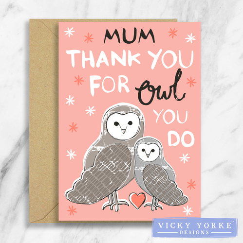 Greetings Card – 'Mum Thank You For Owl You Do'
